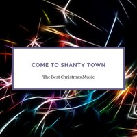 Come to Shanty Town — сборник