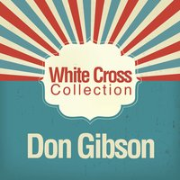 White Cross Collection — Don Gibson