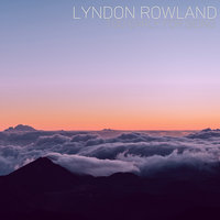 Too Early For Being — Lyndon Rowland