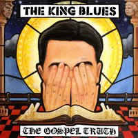 The Gospel Truth — The King Blues