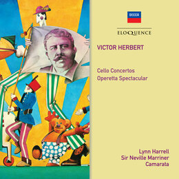 Herbert: Cello Concertos; Operetta Spectacular — Sir Neville Marriner, Academy of St. Martin in the Fields, Lynn Harrell, Kingsway Symphony Orchestra, Camarata