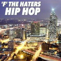 'F' The Haters: Hip Hop — сборник