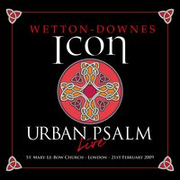 Urban Psalm — John Wetton, Geoff Downes, iCon