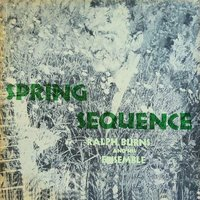Spring Sequence — Ralph Burns