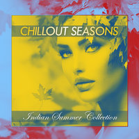 Chillout Seasons - Indian Summer Collection — сборник