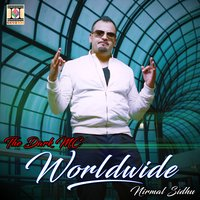 Worldwide — Nirmal Sidhu, The Dark Mc