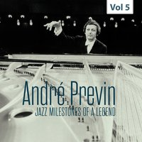 Jazz Milestones of a Legend - André Previn, Vol. 5 — André Previn