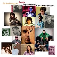 An Anthology of Greek Experimental Electronic Music 1966-2016 — сборник