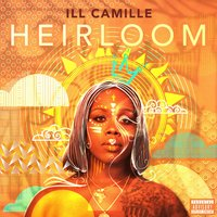 Heirloom — Ill Camille