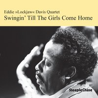 Swingin' Till the Girls Come Home — Bo Stief, Alex Riel, Eddie Lockjaw Davis, Thomas Clausen