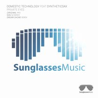 Private Eyes — Syntheticsax, Domestic Technology, Domestic Technology, Syntheticsax