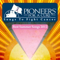 Best Summer Songs of 2012 - Pioneers for a Cure — сборник