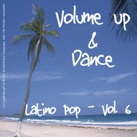 Volume up & Dance - Latino Pop Vol. 6 — сборник