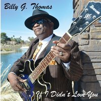If I Didn't Love You — Billy Thomas