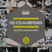Re:Commended - Electro House Edition, Vol. 12 — сборник