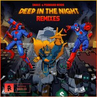 Deep in the Night — Snails & Pegboard Nerds
