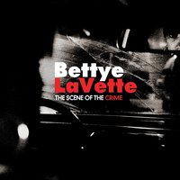The Scene of the Crime — Bettye LaVette