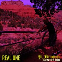 Real One — D. Brown the Begotten Son