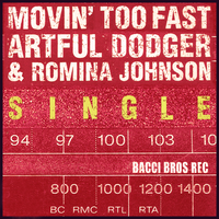 Movin' Too Fast - Single — Artful Dodger, Romina Johnson