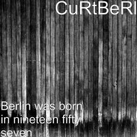 Berlin was born in nineteen fifty seven — CuRtBeRl