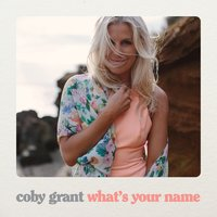 What's Your Name — Coby Grant