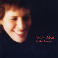In the Moment — Susan Abod