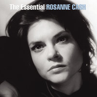 The Essential Rosanne Cash — Rosanne Cash