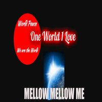 Mellow Mellow Me — One World 1 Love feat. James Nelson