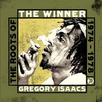 The Winner - The Roots of Gregory Isaacs 1974-1978 — Gregory Isaacs