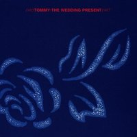 Tommy — Wedding Present