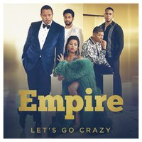 Let's Go Crazy — Empire Cast, Yazz