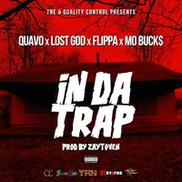 In Da Trap — Quavo, Lost God, Flippa, Mo Buck$