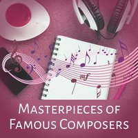 Masterpieces of Famous Composers – Tracks for Ballet, Classical Music for Relaxation — Instrumental