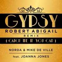 Gypsy (Catch Me If You Can) — Mike de Ville, Joanna Jones, Norda, Norda, Mike de Ville