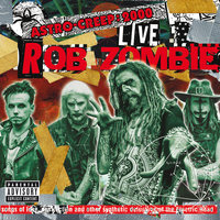 Astro-Creep: 2000 Live - Songs Of Love, Destruction And Other Synthetic Delusions Of The Electric Head — Rob Zombie