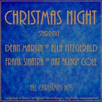 Christmas Night — Frank Sinatra, Ella Fitzgerald, Nat King Cole, Dean Martin