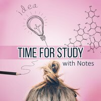 Time for Study with Notes - Instrumental Music for Concentration, Calm Background Music for Homework, Brain Power, Relaxing Music, Exam Study, Music for The Mind — Use Your Brain Center