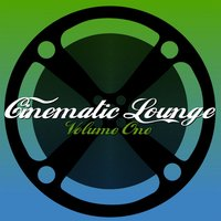 Cinematic Lounge, Vol. 1 — сборник