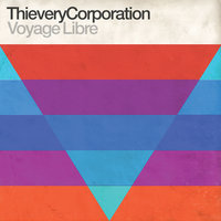 Voyage Libre — Thievery Corporation