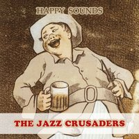 Happy Sounds — The Jazz Crusaders