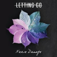 Nerve Damage — Letting Go