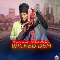 Wicked Dem — Jah Mason, Hiya Flames