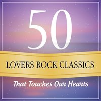 50 Lovers Rock Classics That Touches Our Heart — сборник