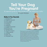 Tell Your Dog You're Pregnant: An Essential Guide for Dog Owners Who Are Expecting a Baby — Dr Lewis Kirkham