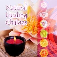 Natural Healing Chakras – Body Harmony, Inner Balance, Sound Therapy