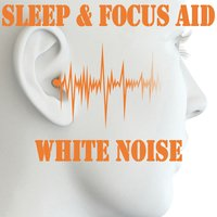 Sleep & Focus Aid with White Noise — Deep Sleep Systems, Zen Meditation and Natural White Noise and New Age Deep Massage, Deep Sleep Systems & Zen Meditation and Natural White Noise and New Age Deep Massage