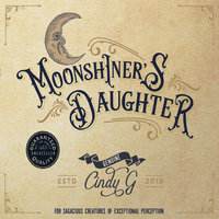 Moonshiner's Daughter — Cindy G