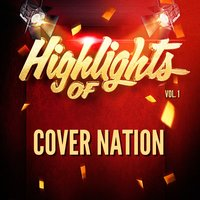 Highlights of Cover Nation, Vol. 1 — Cover Nation