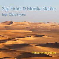 Flower in the Desert — Monika Stadler, Sigi Finkel, Djakali Kone