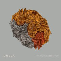 This House Needs You — Dulla